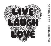 live  laugh  love. hand... | Shutterstock .eps vector #1135786130
