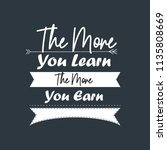the more you learn the more you ... | Shutterstock .eps vector #1135808669