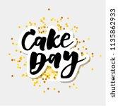 cake day lettering calligraphy... | Shutterstock .eps vector #1135862933