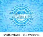 the hardest i work the more i... | Shutterstock .eps vector #1135901048