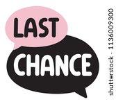 last chance. vector hand drawn...   Shutterstock .eps vector #1136009300
