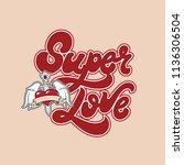 super love. vector handwritten... | Shutterstock .eps vector #1136306504