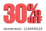 30 percent off 3d sign on white ... | Shutterstock . vector #1136930123