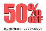 50 percent off 3d sign on white ... | Shutterstock . vector #1136930129