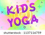 kids yoga text  colorful... | Shutterstock .eps vector #1137116759