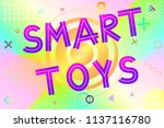 smart toys text  colorful... | Shutterstock .eps vector #1137116780