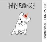 french bulldog happy birthday... | Shutterstock .eps vector #1137297719