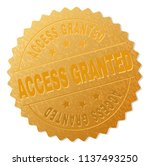 access granted gold stamp seal. ... | Shutterstock .eps vector #1137493250
