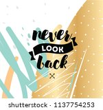 never look back. inspirational... | Shutterstock .eps vector #1137754253