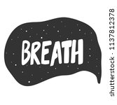breath. sticker for social... | Shutterstock .eps vector #1137812378
