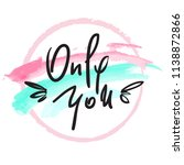 only you  simple love phrase.... | Shutterstock .eps vector #1138872866