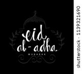 eid al adha hand lettering text ...   Shutterstock .eps vector #1139321690