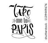 take me to paris phrase for ... | Shutterstock .eps vector #1139449676