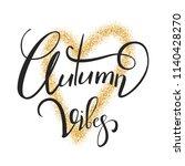 autumn vibes lettering. gold... | Shutterstock .eps vector #1140428270