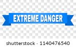 extreme danger text on a ribbon.... | Shutterstock .eps vector #1140476540