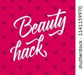 vector lettering beauty hack... | Shutterstock .eps vector #1141159970