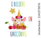 cupcake i believe in unicorns ... | Shutterstock .eps vector #1141573076