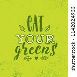 eat your greens. inspiring... | Shutterstock .eps vector #1142024933