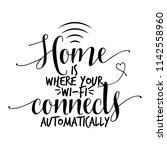 home is where your wi fi... | Shutterstock .eps vector #1142558960