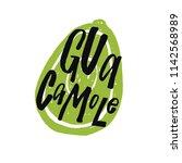 guacamole. lettering poster.... | Shutterstock .eps vector #1142568989