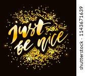 just be nice phrase lettering... | Shutterstock .eps vector #1143671639