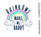 rainbows make me happy slogan... | Shutterstock .eps vector #1144037513