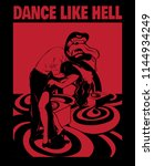 dance like hell. vector hand... | Shutterstock .eps vector #1144934249