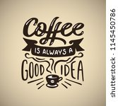 hand drawn coffee quote. coffee ... | Shutterstock .eps vector #1145450786