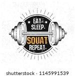 eat. sleep. squat. repeat. gym... | Shutterstock .eps vector #1145991539