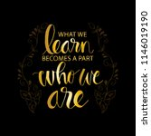 what we learn becomes a part of ... | Shutterstock .eps vector #1146019190