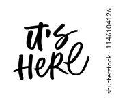 Stock vector it s here hand lettering hand drawn handwritten modern brush lettering white background isolated 1146104126