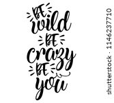 be wild  be crazy  be you.... | Shutterstock .eps vector #1146237710