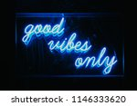 good vibes only words in neon... | Shutterstock . vector #1146333620