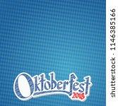 oktoberfest background with... | Shutterstock .eps vector #1146385166