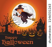 happy halloween  witch flying... | Shutterstock .eps vector #1146531263