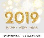 2019 happy new year. gold... | Shutterstock . vector #1146859706
