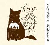 home is where your cat is. cute ... | Shutterstock . vector #1146906746