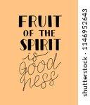 hand lettering the fruit of the ... | Shutterstock .eps vector #1146952643