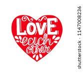 hand lettering love each other... | Shutterstock .eps vector #1147008236
