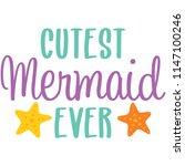 cutest mermaid ever phrase...   Shutterstock .eps vector #1147100246