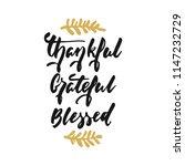 thankful grateful blessed  ... | Shutterstock .eps vector #1147232729