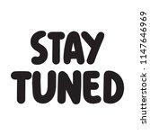 stay tuned. vector lettering...   Shutterstock .eps vector #1147646969