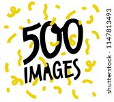 500 images with gold confetti... | Shutterstock .eps vector #1147813493