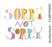 sorry not sorry. colorful...   Shutterstock . vector #1148950490