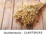 oat ears on wooden table  top... | Shutterstock . vector #1149739193