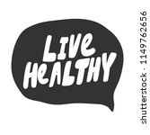 live healthy. sticker for... | Shutterstock .eps vector #1149762656