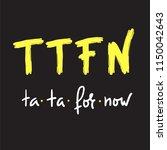 ttfn ta ta for now   simple... | Shutterstock .eps vector #1150042643
