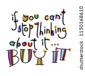 if you can not stop thinking... | Shutterstock . vector #1150168610