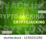 cryptojacking crypto attack... | Shutterstock . vector #1150251290