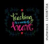 teaching is a work of heart... | Shutterstock .eps vector #1150387316